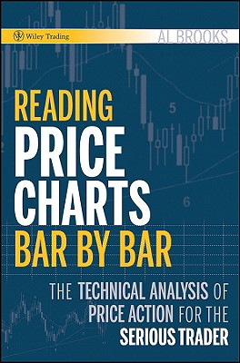 Reading Price Charts Bar by Bar By Brooks, Al