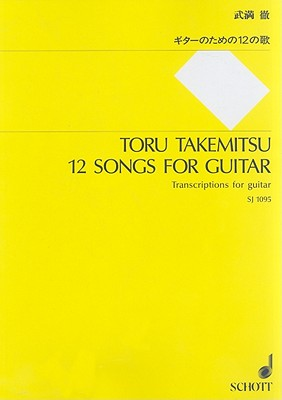 12 Songs for Guitar By Takemitsu, Toru (CRT)/ Hal Leonard Publishing Corporation (CRT)